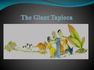 The Giant Tapioca