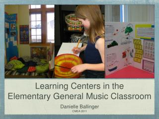 Learning Centers in the  Elementary General Music Classroom