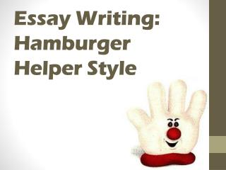 Essay Writing: Hamburger Helper Style