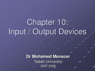 Chapter 10: Input / Output Devices
