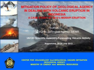 By : SURONO CVGHM, Geological Agency, MEMR