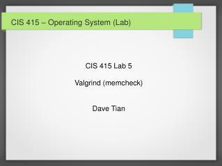 CIS 415 – Operating System (Lab)
