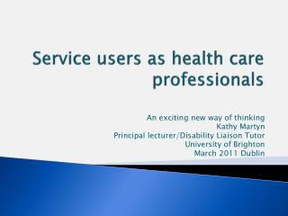 Service users as health care professionals