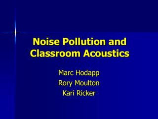 Noise Pollution and Classroom Acoustics