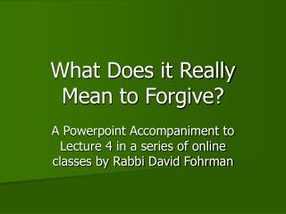 What Does it Really Mean to Forgive?
