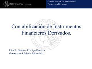 Contabilización de Instrumentos Financieros Derivados.