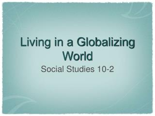 Living in a Globalizing World