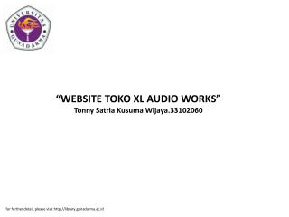 """WEBSITE TOKO XL AUDIO WORKS"" Tonny Satria Kusuma Wijaya.33102060"
