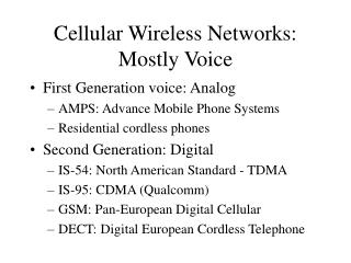 Cellular Wireless Networks: Mostly Voice