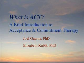A Brief Introduction to  Acceptance & Commitment Therapy