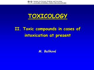 TOXICOLOGY II. Toxic compounds in cases of intoxication at present