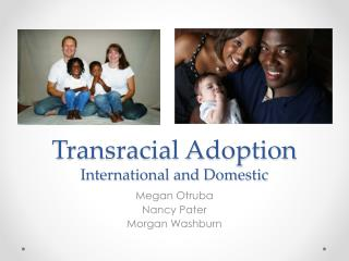 Transracial Adoption International and Domestic
