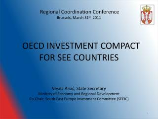 Regional Coordination Conference Brussels, March 31 st  2011   OECD INVESTMENT COMPACT