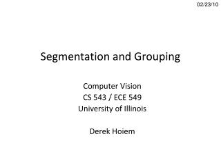 Segmentation and Grouping
