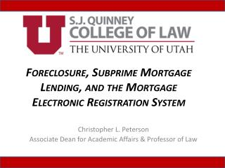 Foreclosure, Subprime Mortgage Lending, and the Mortgage Electronic Registration System