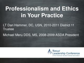 Professionalism and Ethics in Your Practice