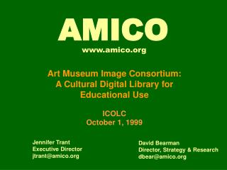 Art Museum Image Consortium: A Cultural Digital Library for  Educational Use ICOLC October 1, 1999