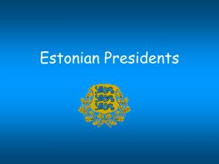 Estonian Presidents