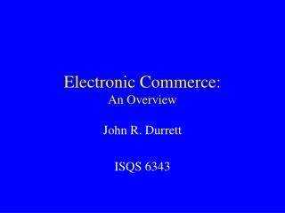 Electronic Commerce: An Overview