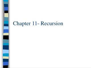 Chapter 11- Recursion