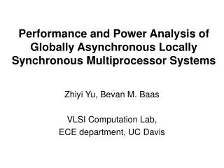 Zhiyi Yu, Bevan M. Baas VLSI Computation Lab,  ECE department, UC Davis