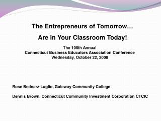 The Entrepreneurs of Tomorrow…   Are in Your Classroom Today!