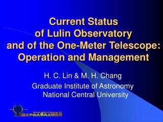 Current Status  of Lulin Observatory  and of the One-Meter Telescope:  Operation and Management