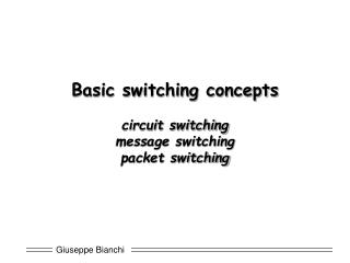 Basic switching concepts circuit switching message switching packet switching