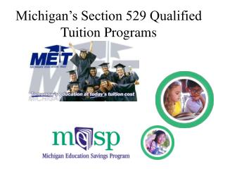 Michigan's Section 529 Qualified Tuition Programs