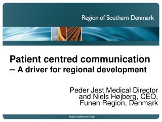 Patient  centred  communication –  A driver for regional development