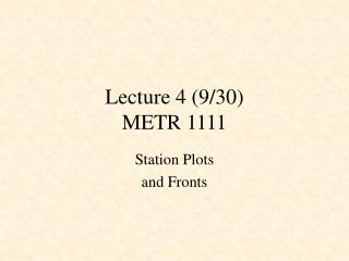 Lecture 4 (9/30) METR 1111