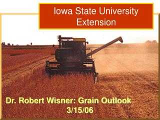 Dr. Robert Wisner: Grain Outlook  3/15/06