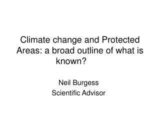 Climate change and Protected Areas: a broad outline of what is known?