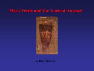 Mesa Verde and the Ancient Anasazi