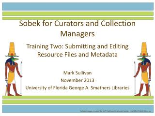 Sobek  for  Curators and Collection Managers