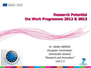 "Dr. Stefan WEIERS European Commission Directorate General  ""Research and Innovation""   Unit C.5"