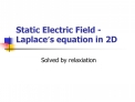 Static Electric Field - Laplace s equation in 2D