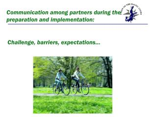 Communication among partners during the preparation and implementation: