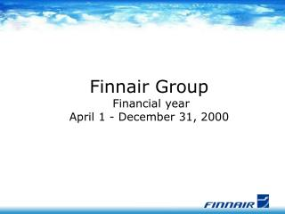 Finnair Group  Financial year  April 1 - December 31, 2000