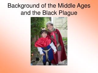 Background of the Middle Ages and the Black Plague