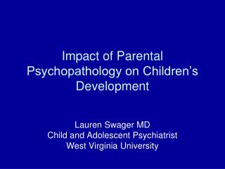 Impact of Parental Psychopathology on Children s Development