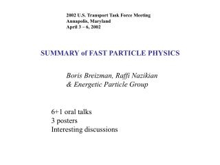 SUMMARY of FAST PARTICLE PHYSICS