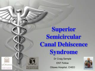 Superior Semicircular Canal Dehiscence  Syndrome