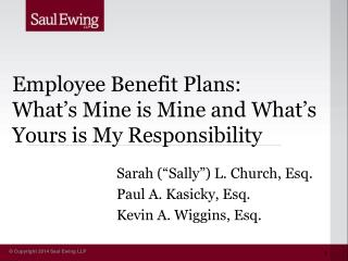 Employee Benefit Plans:  What's Mine is Mine and What's Yours is My Responsibility