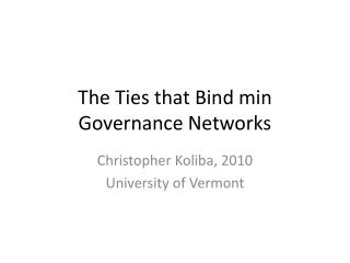The Ties that Bind min Governance Networks
