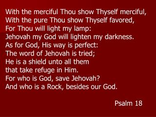 With the merciful Thou show Thyself merciful, With the pure Thou show Thyself favored,