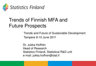 Trends of Finnish MFA and Future Prospects