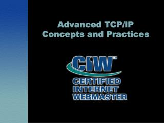 Advanced TCP/IP Concepts and Practices