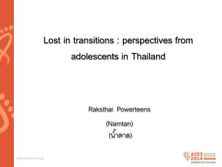 Lost in  transitions :  perspectives  from adolescents  in Thailand