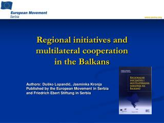 Regional initiatives and multilateral cooperation  in the Balkans
